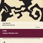 Cadena-Roa, Jorge y Miguel Armando López Leyva, coords. 2013. El PRD: orígenes, itinerario, retos. México: IIS, CEIICH, Ficticia Editorial.