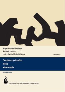 López Leyva, Miguel Armando...et.al., coords. 2013. Tensiones y desafíos de la democracia. México: Ficticia Editorial. (Café de altura. Humanidades y Ciencias Sociales; 3)