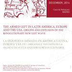 LA IZQUIERDA ARMADA EN AMÉRICA LATINA, EUROPA Y EE.UU. ORÍGENES Y DIFUSIÓN DE LA OLEADA DE NUEVA IZQUIERDA REVOLUCIONARIA