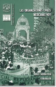 Jorge Cadena Roa (coord.), Las organizaciones civiles hoy