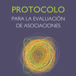 Cristina Puga y Matilde Luna (Coords.), Protocolo para la evaluación de asociaciones, México: UNAM, Instituto de Investigaciones Sociales; El Colegio Mexiquense, 2012.