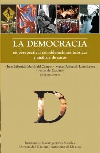 Julio Labastida Martín del Campo, Miguel Armando López Leyva, Fernando Castaños, [coords],  La democracia en perspectiva : consideraciones teóricas y análisis de casos, México, D.F. : UNAM, Instituto de Investigaciones Sociales, 2008