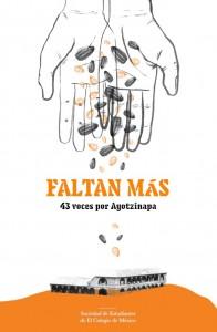 Sociedad de estudiantes de El Colegio de México, Faltan más. 43 voces por Ayotzinapa, México D.F, 2015