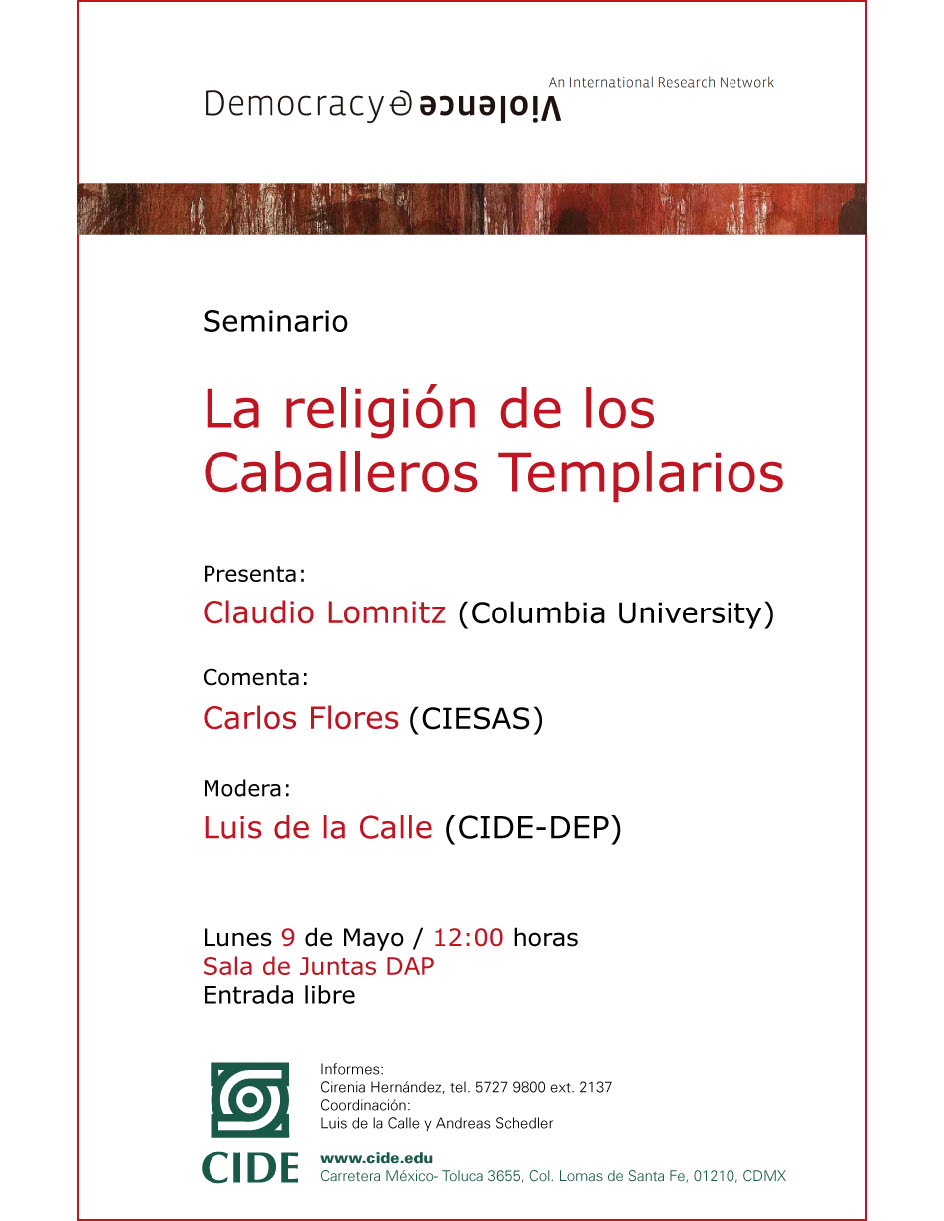 """Conferencia """"La religión de los Caballeros Templarios"""" de Claudio Lomnitz, 9 de mayo 12hrs, sala de juntas DAP-CIDE"""