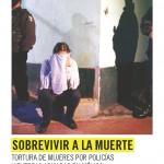 Sobrevivir a la Muerte. Tortura de Mujeres por Policías y Fuerzas Armadas en México, Amnistía Internacional