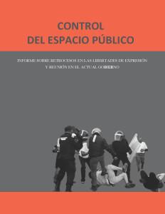Control del Espacio Público. Informe sobre retrocesos en las libertades de expresión y reunión en el actual gobierno, México, Frente por la Libertad de Expresión y la Protesta Social, 2016