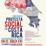 Conferencia Alejandro Alvarado, Protesta social en Costa Rica. Experiencias de lucha en el siglo XXI, febrero 24, 2017.