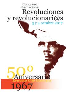 Congreso Internacional Revoluciones y revolucionari@s. 50º Aniversario Ernesto Che Guevara 1967-2017