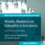 Networks, Movements and Technopolitics in Latin America