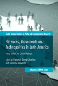 Networks, Movements and Technopolitics in Latin America