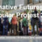 Alternative futures & Popular protest
