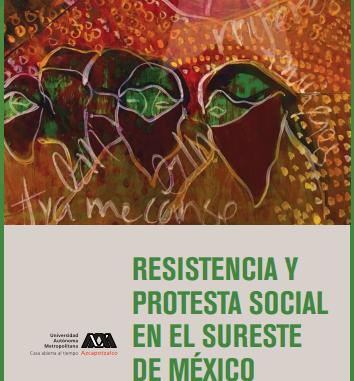 Resistencia y protesta social en el sureste de México
