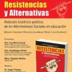 Resistencias y Alternativas. Relación histórico-política de los Movimientos Sociales en educación