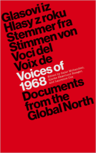 Voices of 1968. Documents from the Global North