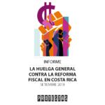 La huelga general contra la reforma fiscal en Costa Rica