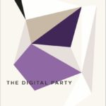 The Digital Party. Political Organisation and Online Democracy