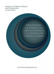Reflexiones en torno a la Ciencia Política y la política en América Latina